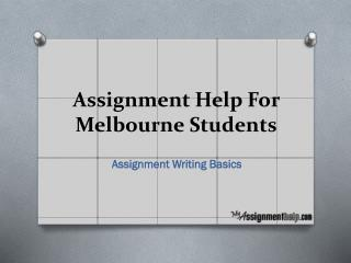 Assignment Help For Melbourne Students: Assignment Writing Basics