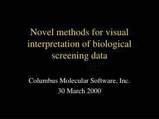Novel methods for visual interpretation of biological screening data