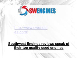 Southwest Engines reviews speak of their top quality used engines