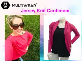 Jersey Knit Cardimom-Multiwear