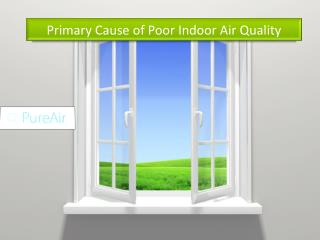 Primary Cause of Poor Indoor Air Quality