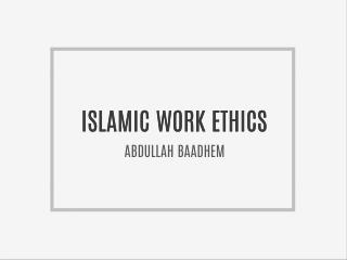 ISLAMIC WORK ETHICS