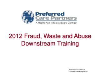 2012 Fraud, Waste and Abuse Downstream Training