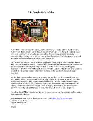 Enjoy Gambling Casino in Online