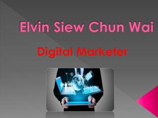 Elvin Siew Chun Wai is a Top Digital Marketer