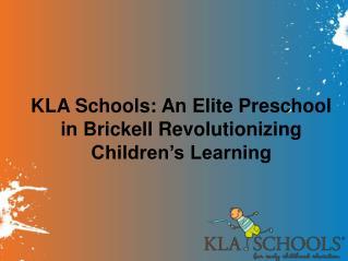 KLA Schools: An Elite Preschool in Brickell Revolutionizing Children's Learning