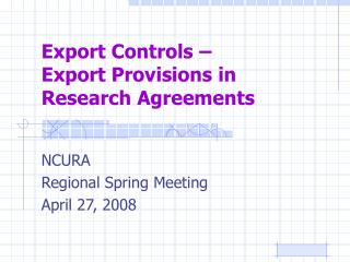 Export Controls    Export Provisions in Research Agreements