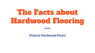The Facts about Hardwood Flooring