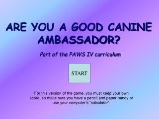 ARE YOU A GOOD CANINE AMBASSADOR