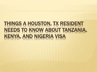 Things a Houston, TX Resident Needs to Know About Tanzania, Kenya, and Nigeria Visa