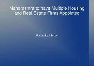Maharashtra to have Multiple Housing and Real Estate Firms Appointed