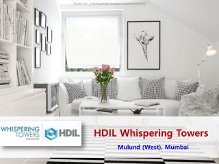 HDIL Whispering Towers - Mulund Mumbai – Investors Clinic
