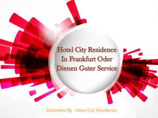 Hotel City Residence In Frankfurt Oder Dienen Guter Service