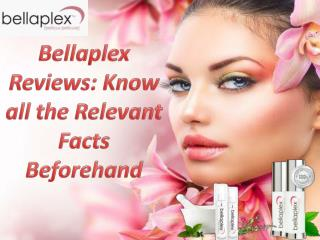 Bellaplex Reviews: Know all the Relevant Facts Beforehand
