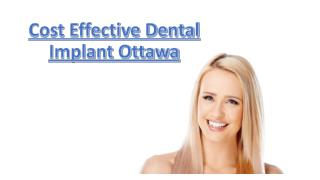 Cost Effective Dental Implant Ottawa