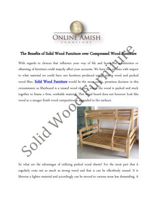 The Benefits of Solid Wood Furniture over Compressed Wood Furniture