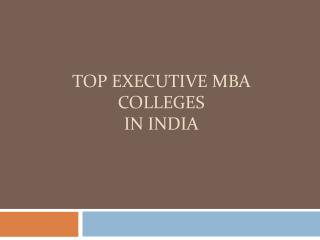 Top Executive MBA Colleges in India