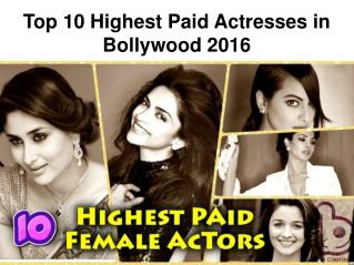 10 Highest Paid Bollywood Actress 2016