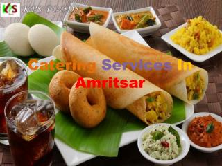 kpsfoods.com- catering services in amritsar- caterers in amritsar