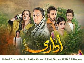 Udaari Drama Has An Authentic and A Real Story – READ Full Review
