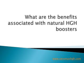 What are the benefits associated with natural HGH boosters