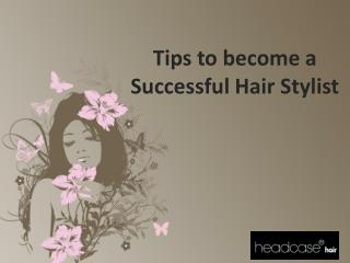 Tips to become a Successful Hair Stylist