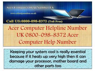 Acer Computer Helpline Number UK 0800-098-8372 Acer Computer Help Number