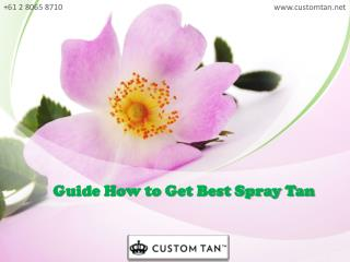 Guide How to Get Best Spray Tan