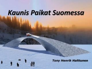 Kaunis Paikat Suomessa | Tony Henrik Halttunen