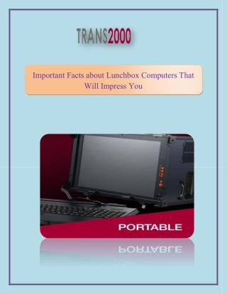 Important Facts about Lunchbox Computers That Will Impress You