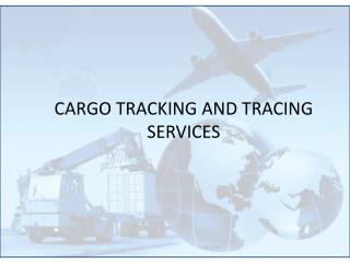 Cargo Tracking And Tracing Service
