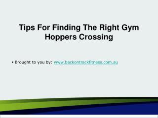 Tips For Finding The Right Gym Hoppers Crossing.ppt