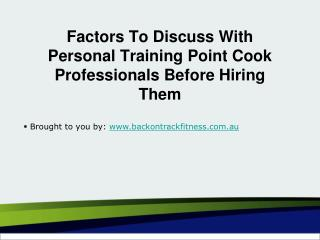 Factors To Discuss With Personal Training Point Cook Professionals Before Hiring Them