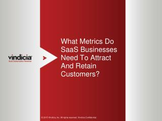 What Metrics Do SaaS Businesses Need To Attract And Retain Customers?