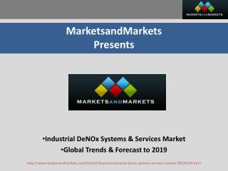Industrial DeNOx Systems & Services Market - Global Trends & Forecast to 2019