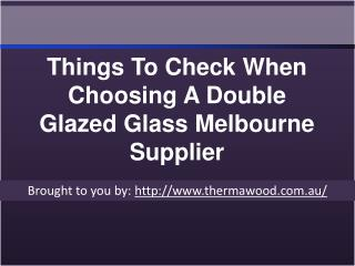 Things To Check When Choosing A Double Glazed Glass Melbourne Supplier