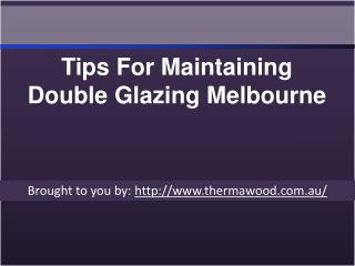 Tips For Maintaining Double Glazing Melbourne