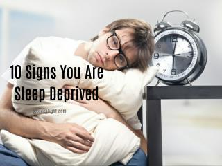 10 Signs You Are Sleep Deprived