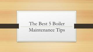 The Best 5 Boiler Maintenance Tips