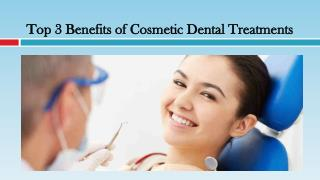 Top 3 Benefits of Cosmetic Dental Treatments