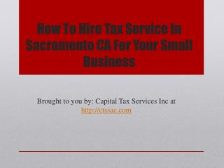 How To Hire Tax Service In Sacramento CA For Your Small Business