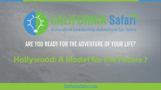 Hollywood: A Model for the Future? | Summer Training California | Innovative Learning California
