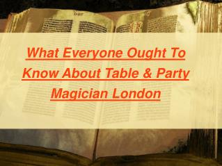 Amazed Your Party with Table and Party Magician London!!