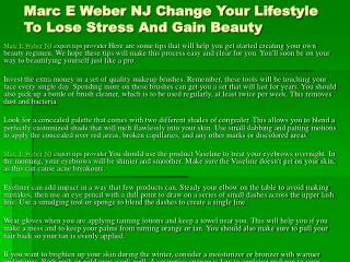 Marc E Weber NJ Everything You Must Know About Beauty Now