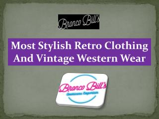 Most Stylish Retro Clothing And Vintage Western Wear