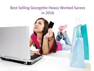 Best Selling Georgette Heavy Worked Sarees in 2016