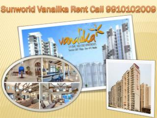 9910102009 1BHK ONLY Rs. 7000K Sunworld Vanalika Flats Rent in Noida