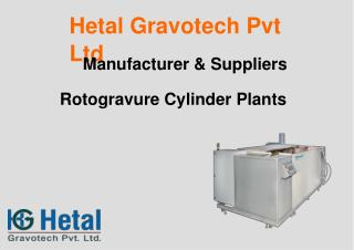 Best Rotogravure Cylinder Making Plant Manufacturer in Gujarat