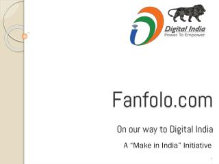 On Our Way to Digital | Make in India | Fanfolo | Login Or Sign Up