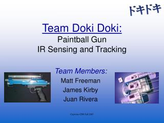 Team Doki Doki: Paintball Gun IR Sensing and Tracking